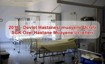 2018 – Devlet Hastanesi muayene Ücreti, SGK Özel Hastane Muayene Ücretleri