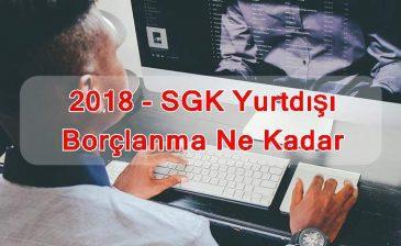 2018 – SGK Yurtdışı Borçlanma Ne Kadar