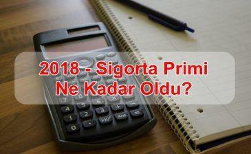 2018 – Sigorta Primi Ne Kadar Oldu?