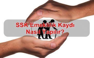 SSK Emeklilik Kaydı Nasıl Yapılır?