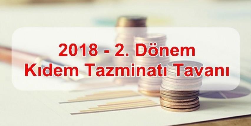 2018 2. Dönem Kıdem Tazminatı Tavanı