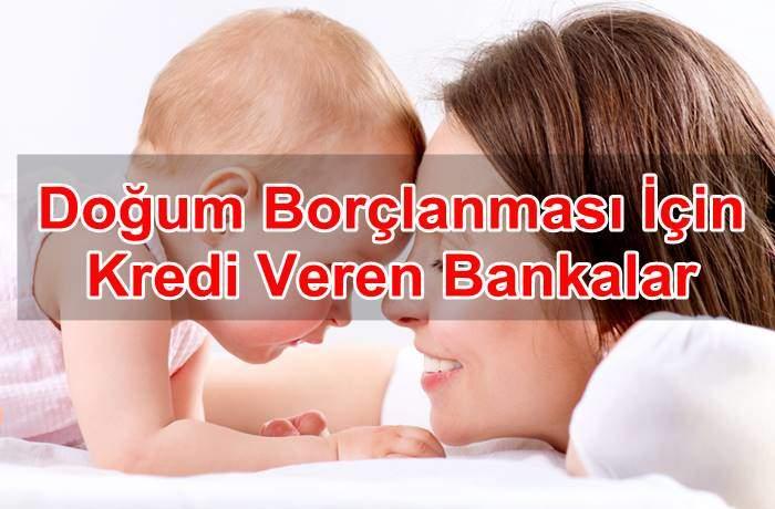Doğum Borçlanması İçin Kredi Veren Bankalar
