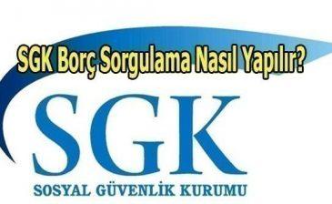 SGK Borç Sorgulama Nasıl Yapılır?